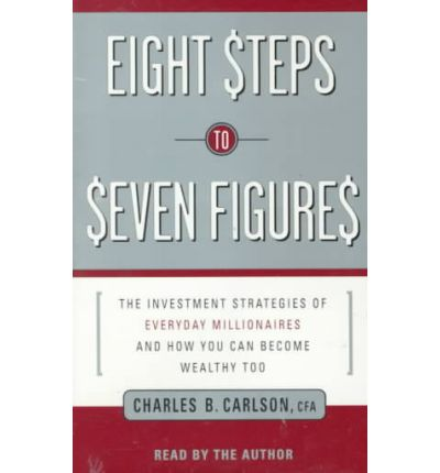 Image result for Eight Steps to Seven Figures: The Investment Strategies of Everyday Millionaires and How You Can Become Wealthy Too