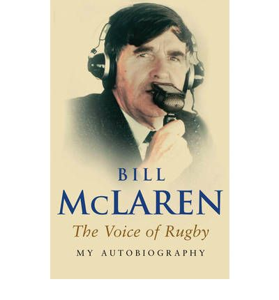My Autobiography : The Voice of Rugby
