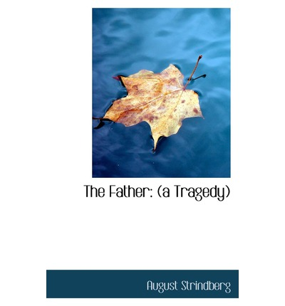 The Father : A Tragedy
