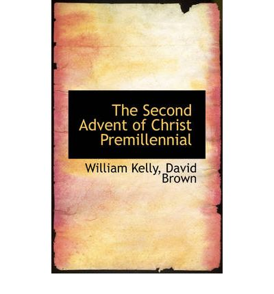 The Second Advent of Christ Premillennial