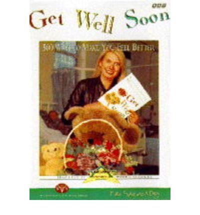 Get Well Soon : 500 Ways to Make You Feel Better