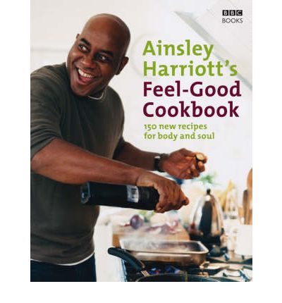 The feel good cookbook ainsley harriott 9780563493525 forumfinder Image collections