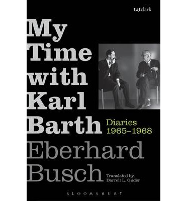 My Time with Karl Barth : Diaries 1965-1968