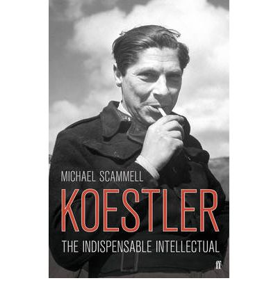 Koestler : The Indispensable Intellectual