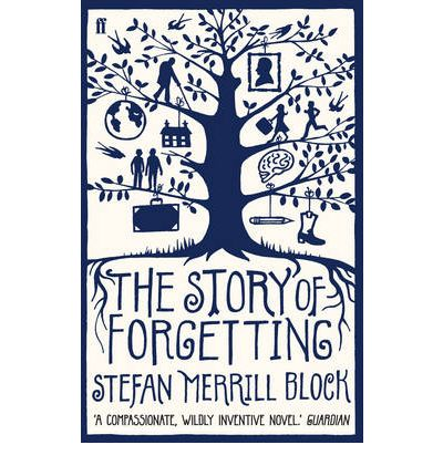 The Story of Forgetting : Stefan Merrill Block
