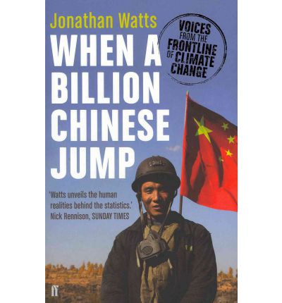 When a Billion Chinese Jump : Voices from the Frontline of Climate Change
