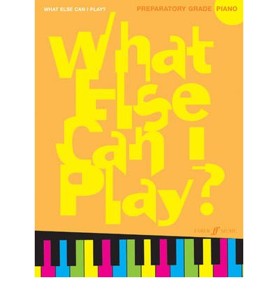 What Else Can I Play? : Piano Preparatory Grade