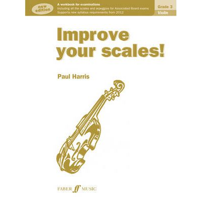Improve Your Scales! Violin Grade 3