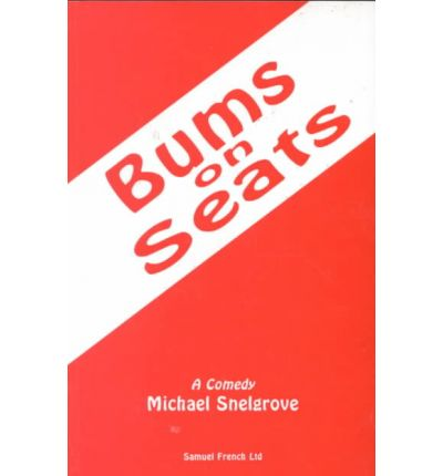 Bums on Seats : a Comedy
