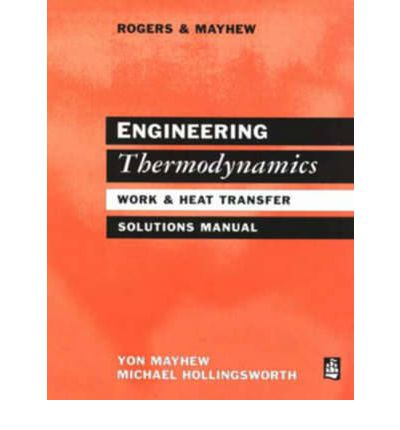 Engineering Thermodynamics Work and Heat Transfer Solutions Manual: Solutions Manual