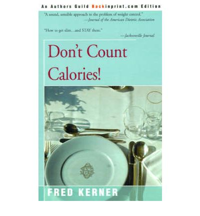 Don't Count Calories!