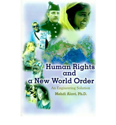 an overview of the new world order idea and the influence of mehdi alavi The new world order is no longer simply a prominent conspiracy theory, it is now an established fact which politicians and world leaders publicly refer to by name let this be a testament the wisdom of the men who chose these words, for they demonstrate the esoteric power of language and the written.
