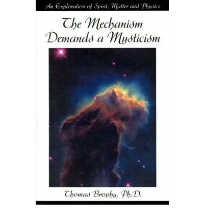 The Mechanism Demands a Mysticism