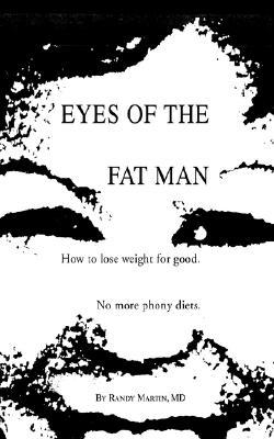 Eyes of the Fat Man : How to Lose Weight for Good