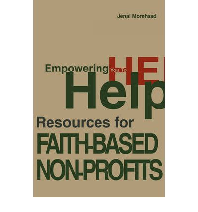Empowering You to Help : Resources for Faith-Based Non-Profits