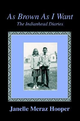 As Brown as I Want : The Indianhead Diaries