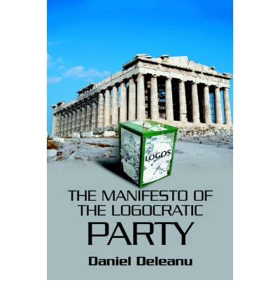 Best ebook collection download The Manifesto of the Logocratic Party by Daniel Deleanu PDB