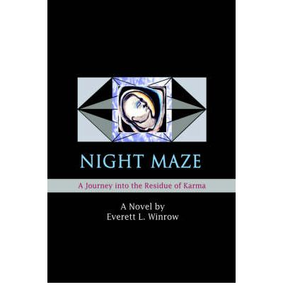 Free popular audio book downloads Night Maze : A Journey Into the Residue of Karma PDF FB2 iBook 0595377343 by Everett L Winrow