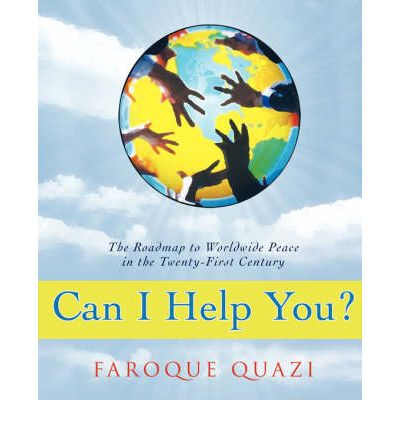 Can I Help You? : The Roadmap to Worldwide Peace in the Twenty-First Century