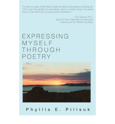 Ebook für iPod Touch kostenloser Download Expressing Myself Through Poetry by Phyllis E Pilisuk CHM