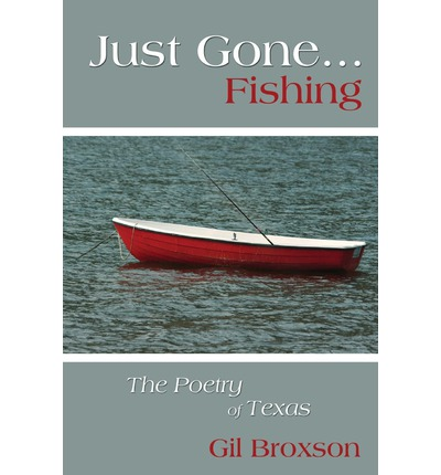 Just Gone...Fishing : The Poetry of Texas