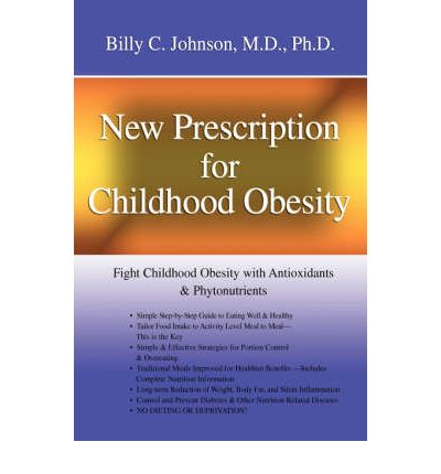 New Prescription for Childhood Obesity : Fight Childhood Obesity with Antioxidants & Phytonutrients
