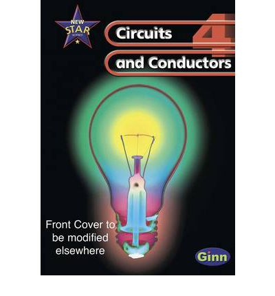 New Star Science: Year 4: Circuits and Conductors Pupils' Book