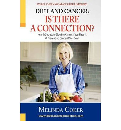 Diet and Cancer : Is There a Connection?