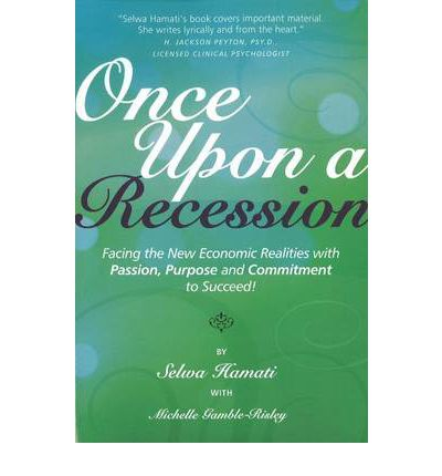 Once Upon a Recession: Facing the New Economic Realities with Passion, Purpos...
