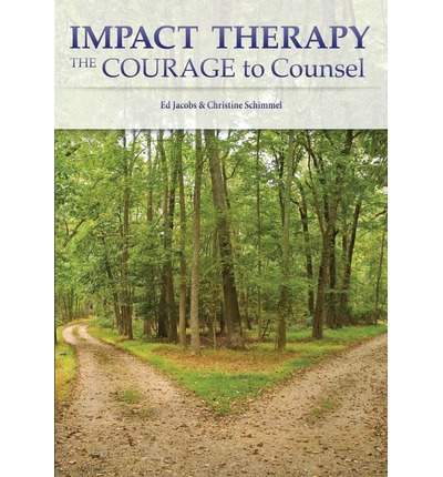 Impact Therapy : The Courage to Counsel