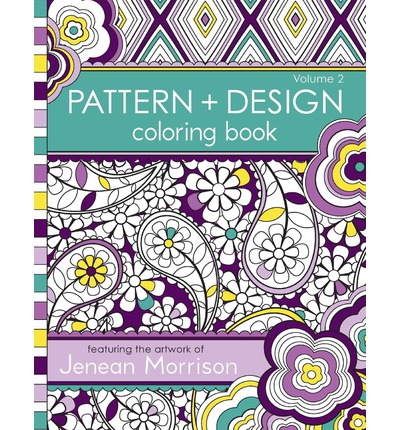 Pattern And Design Coloring Book Volume 2 Jenean Morrison 9780615810966