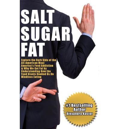 sugar salt fat In salt sugar fat, pulitzer prize–winning investigative reporter michael moss shows how we ended up here featuring examples from kraft, coca-cola, lunchables, frito-lay, nestlé, oreos, capri sun, and many more, moss's explosive, empowering narrative is grounded in meticulous, eye-opening research.