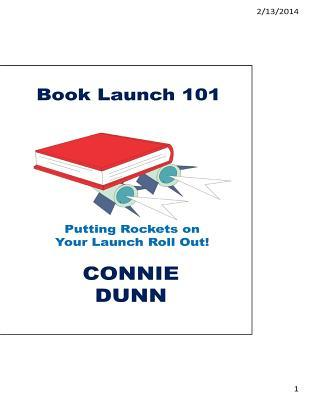 Book Launch 101 : Putting the Rockets on Your Launch Roll Out!