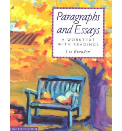 paragraphs and essays brandon Lee brandon mt san antonio college kelly brandon santa ana college prepared by lee brandon mt san antonio college kelly brandon santa ana college with the indispensible help of elizabeth rice and ann marie mcneely  writing paragraphs and at a glance: writing essays reading-based.