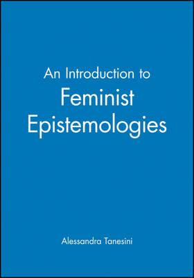 feminist epistemology Illusions of paradox: a feminist epistemology naturalized by richmond campbell md: rowman and littlefield, 1998 paradox tossed critics of feminist epistemology continue to focus their attention on early texts which, while path-breaking in the 1980s, have been refined and largely superceded by an abundance of new feminist work.