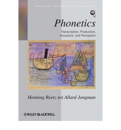 Phonetics : Transcription, Production, Acoustics and Perception