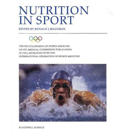 Nutrition in Sport : The Encyclopaedia of Sports Medicine