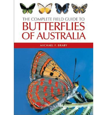 Complete Field Guide to the Butterflies of Australia