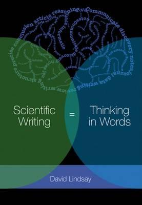 Scientific Writing = Thinking in Words: Thinking in Words