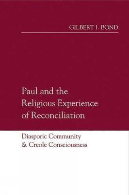 Paul and the Religious Experience of Reconciliation : Diasporic Community and Creole Consciousness