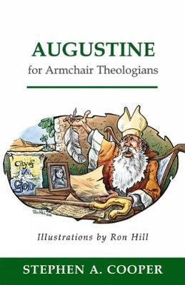 Augustine For Armchair Theologians Stephen A Cooper