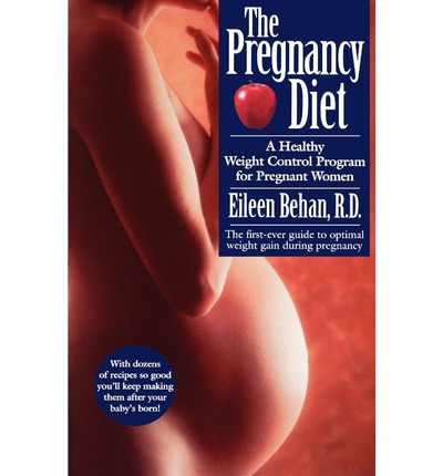 The Pregnancy Diet : A Healthy Weight Control Program for Pregnant Women