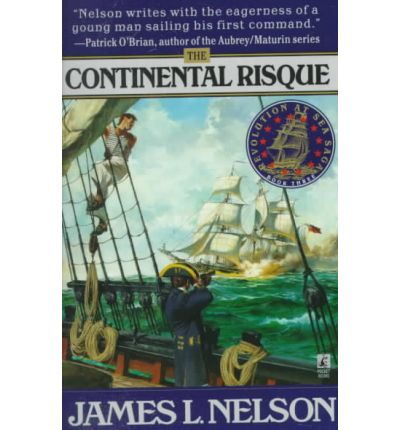 The Continental Risque (Revolution at Sea 3), Nelson, James, Used; Good Book