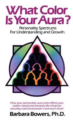 What Colour is Your Aura? : Personality Spectrums for Understanding and Growth