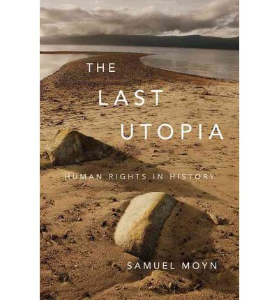 The Last Utopia : Human Rights in History