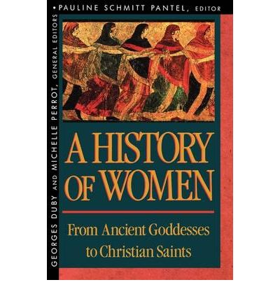 A History of Women in the West, Volume I: From Ancient Goddesses to Christian Saints