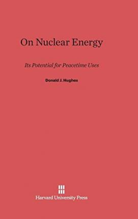 On Nuclear Energy : Its Potential for Peacetime Uses