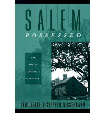 salem possessed the social origins of This paper looks at the use of spectral evidence during the salem witch trials   15 paul s boyer & stephen nissenbaum salem possessed: the social origins.