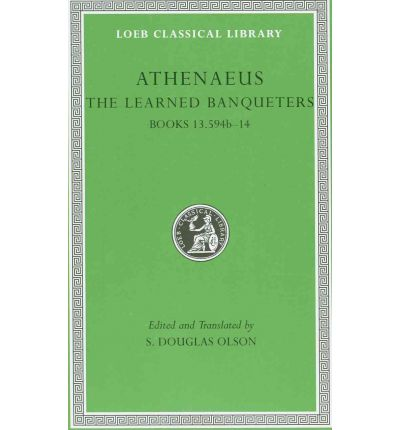 The Learned Banqueters: Books 13.594b-14 v. 7