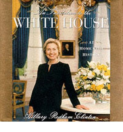 An Invitation To The White House Hillary Clinton
